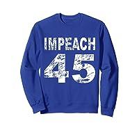 Impeach 45 Shirt Sweatshirt Royal Blue