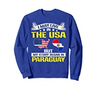 Live In Usa Born In Paraguay Flag Map Shirts Sweatshirt Royal Blue