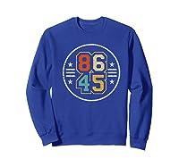 New Vintage Style 86 45 Anti Trump Impeacht T Shirt Sweatshirt Royal Blue