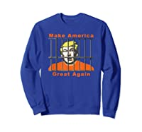 Antitrump Make America Great Lock Trump Up T Shirt Sweatshirt Royal Blue
