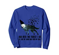 Wolf Lover Gift Shirt I Go To Lose My Mind And Find My Soul T Shirt Sweatshirt Royal Blue