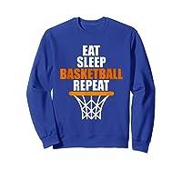 Eat Sleep Basketball Repeat For Basketball Fans Shirts Sweatshirt Royal Blue