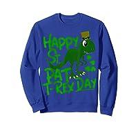 Happy St Pat T Rex Day T Shirt Saint Patrick S Dinosaur Sweatshirt Royal Blue