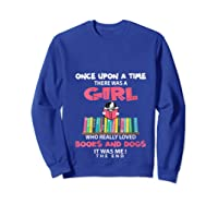 Funny There Was A Girl Who Really Loved Books Dogs Librarian T Shirt Sweatshirt Royal Blue