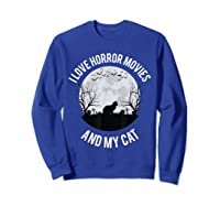 I Love Horror Movies And My Cat T Shirt Sweatshirt Royal Blue