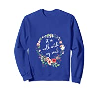 Inspirational It Is Well With My Soul T Shirts Faith Tees T Shirt Sweatshirt Royal Blue