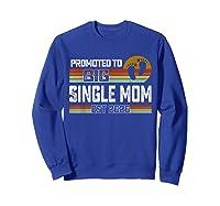Promoted To Big Single Mom Est 2020 T Shirt Christmas Gift Sweatshirt Royal Blue
