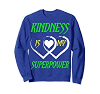 Unity Day Orange T-shirt Kindness Is My Superpower T-shirt Sweatshirt Royal Blue
