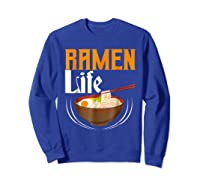 Ra Life Tasty Anime Noodle Bowl Shirts Sweatshirt Royal Blue