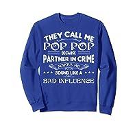 Funny Pop Pop Dad Shirt Valentine Fathers Day Christmas Gift Sweatshirt Royal Blue