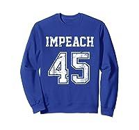 Impeach 45 Team Impeach Trump Vintage T Shirt Sweatshirt Royal Blue