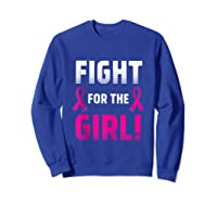 Fight For The Girl Breast Cancer Awareness Month Pink Ribbon Tank Top Shirts Sweatshirt Royal Blue