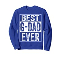 S Best G Dad Ever Tshirt Father S Day Gift Sweatshirt Royal Blue