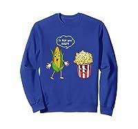Is That You Bro Popcorn Shirts Sweatshirt Royal Blue