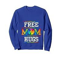 Free Mom Hugs Cute Flower Pride Lgbt Month 2019 Gift Shirts Sweatshirt Royal Blue
