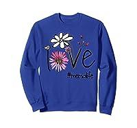 Mother S Day Gift Love Mema Life Flower Tshirt Sweatshirt Royal Blue