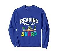 Reading Makes You Sharp Bookish Book Reader Read A Book Day Tank Top Shirts Sweatshirt Royal Blue