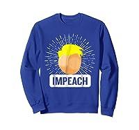Impeach T Shirt Impeach Trump Shirt Sweatshirt Royal Blue