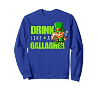 Drink Like A Gallagher Shirt Funny St Patricks Day Tee Sweatshirt Royal Blue