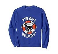 Yeah Buoy Pontoon Boat Captain Pontooning Tank Top Shirts Sweatshirt Royal Blue