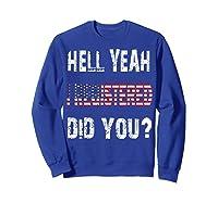 Registration Day Register To Vote Us Election Gift T Shirt Sweatshirt Royal Blue