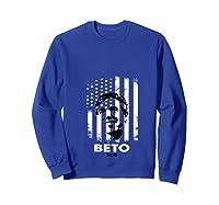 Beto O Rourke American Flag President Usa Distressed Gift T Shirt Sweatshirt Royal Blue