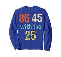 86 45 Retro Vintage Anti Trump Shirt With 25th Impeach Trump Sweatshirt Royal Blue