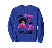 I Am Stronger Than Breast Cancer Cancer Awareness Month Tank Top Shirts Sweatshirt Royal Blue