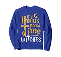 It's Hocus Pocus Time Witches Cute Halloween Gift Shirts Sweatshirt Royal Blue