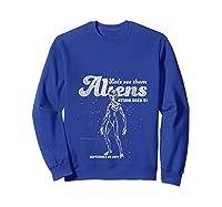 Storm Area 51 Alien Shirt Let's See Them Aliens T-shirt Sweatshirt Royal Blue