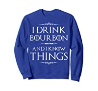 Drink Bourbon And Know Things Shirts Sweatshirt Royal Blue