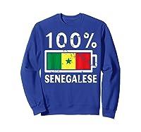 Senegal Flag T Shirt 100 Senegalese Battery Power Sweatshirt Royal Blue