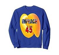Impeach 45 Premium T Shirt Sweatshirt Royal Blue