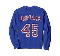 Impeach 45 Trump Not My President T Shirt Sweatshirt Royal Blue