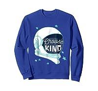 Choose Kindness T-shirt Sweatshirt Royal Blue