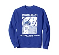 Storm Area 51 They Can't Stop Us All Shirts Sweatshirt Royal Blue