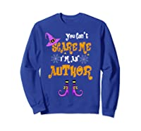 You Can T Scare Me I M Author Halloween T Shirt Sweatshirt Royal Blue