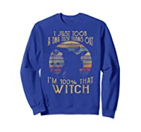 Just Took A Dna Test Turns Out 'm 100 Percent That Witch Shirts Sweatshirt Royal Blue