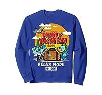 Family Vacation Trip 2019 Relax Mode On T Shirt Sweatshirt Royal Blue
