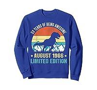 Born August 53 Limited Edition 53rd Birthday Dinosaur Shirts Sweatshirt Royal Blue