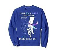 I Wear Teal Purple For Someone I Miss Every Single Day T Shirt Sweatshirt Royal Blue