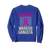 Survivor Warrior Gangsta Breast Cancer Awareness Month T Shirt Sweatshirt Royal Blue