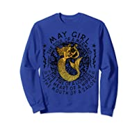 May Girl The Soul Of A Mermaid Tshirt Funny Gifts Wome T Shirt Sweatshirt Royal Blue