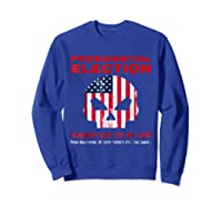 Presidential Election Scariest Day Of My Life Shirts Sweatshirt Royal Blue