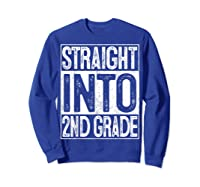 Straight Into 2nd Grade Back To School Gift First Day Shirts Sweatshirt Royal Blue