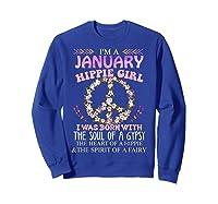 I'm A January Hippie Girl T-shirt Capricorn Pride Sweatshirt Royal Blue