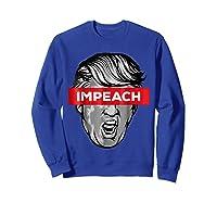 Trump Impeach Not My President T Shirt Sweatshirt Royal Blue