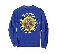 May Girl The Soul Of A Mermaid Tshirt Birthday Gifts Sweatshirt Royal Blue