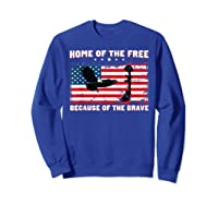 Home Of The Free Because Of The Brave Veterans Tshirt Sweatshirt Royal Blue