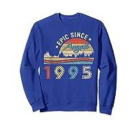 Epic Since August 1995 Tshirt 24 Years Old Shirt Birthday Gi Sweatshirt Royal Blue